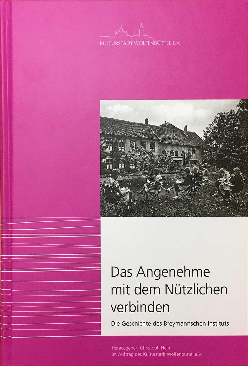 Das Angenehme mit dem Nützlichen verbinden – Die Geschichte des Breymannschen Instituts